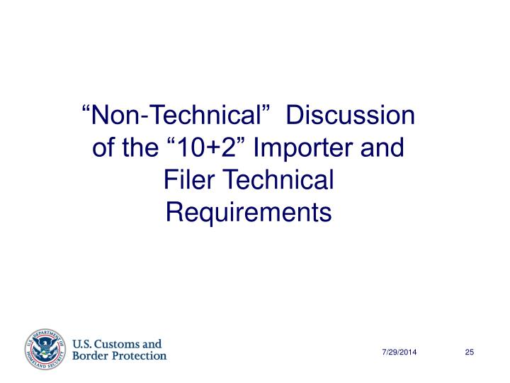 """Non-Technical""  Discussion of the ""10+2"" Importer and Filer Technical Requirements"