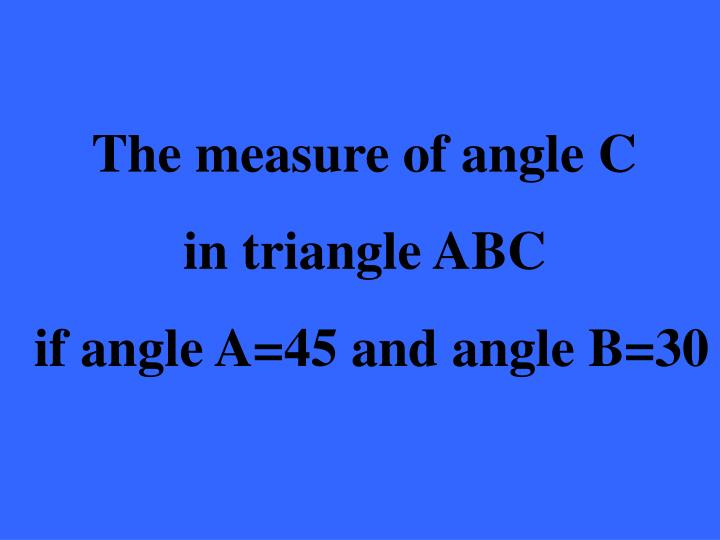 The measure of angle C