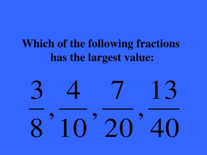 Which of the following fractions