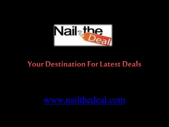 Your Destination For Latest Deals