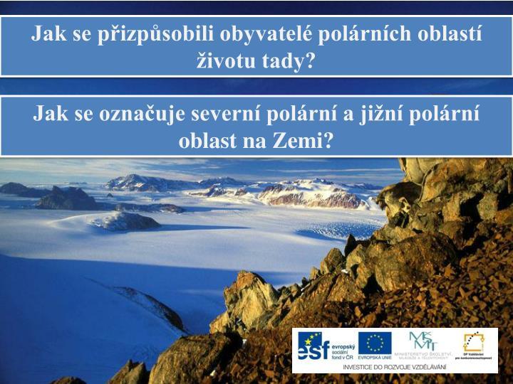 Jak se přizpůsobili obyvatelé polárních oblastí životu tady?