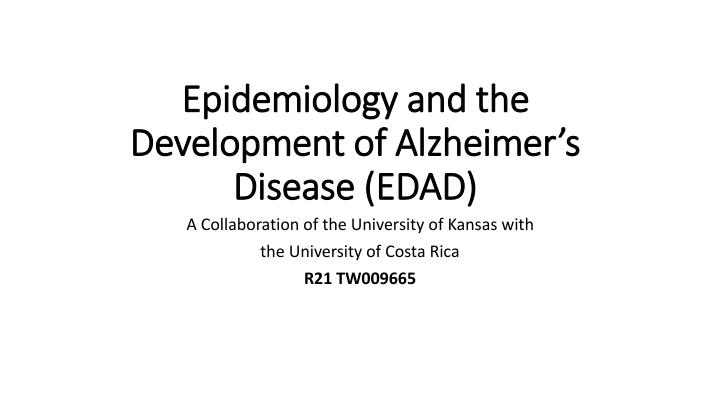 Epidemiology and the development of alzheimer s disease edad