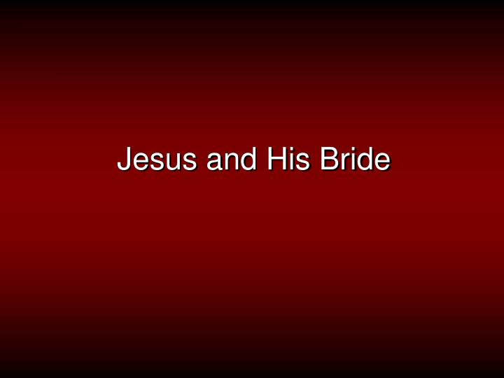 Jesus and his bride