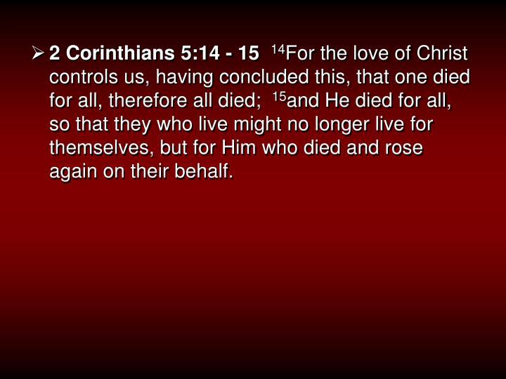 2 Corinthians 5:14 - 15