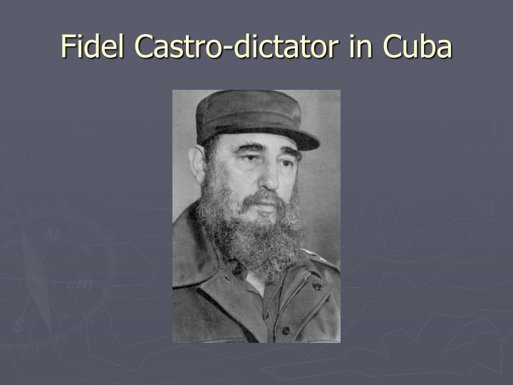 Fidel Castro-dictator in Cuba