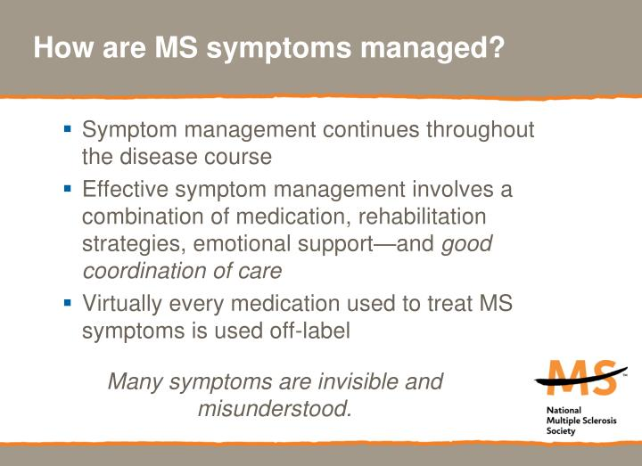 How are MS symptoms managed?