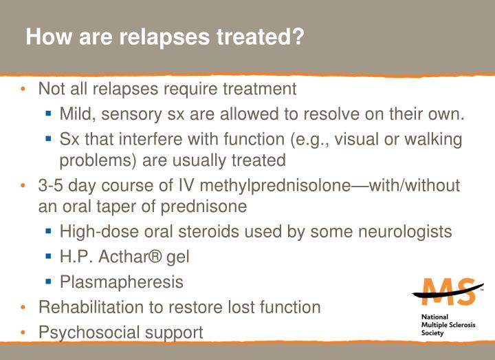 How are relapses treated?