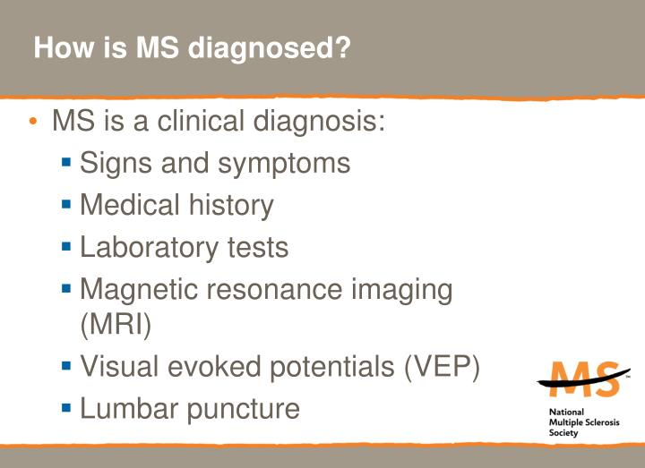 How is MS diagnosed?