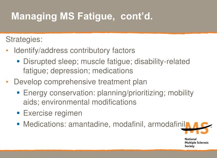 Managing MS Fatigue,  cont'd.