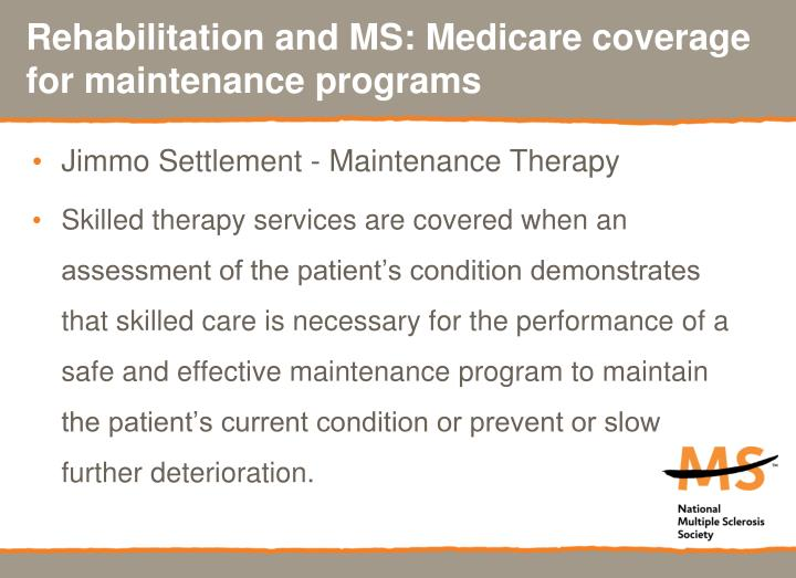 Rehabilitation and MS: Medicare coverage for maintenance programs