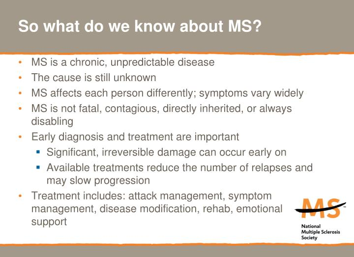 So what do we know about MS?
