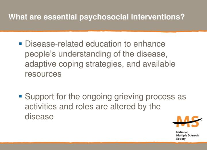 What are essential psychosocial interventions?