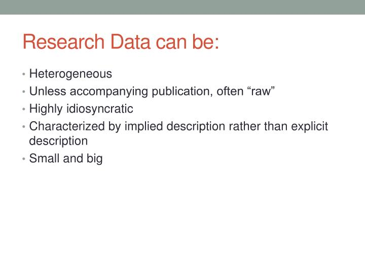 Research Data can be: