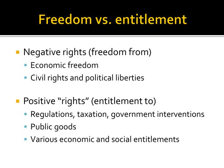 Freedom vs. entitlement