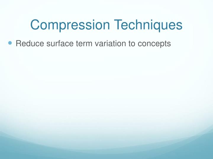 Compression Techniques