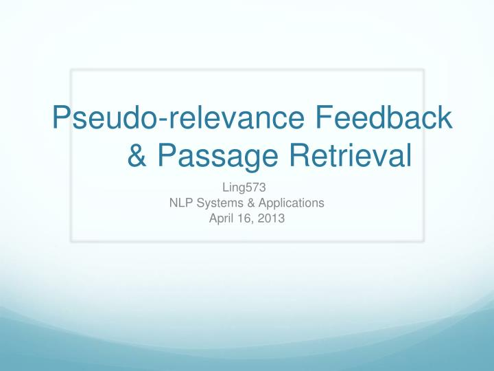 Pseudo relevance feedback passage retrieval