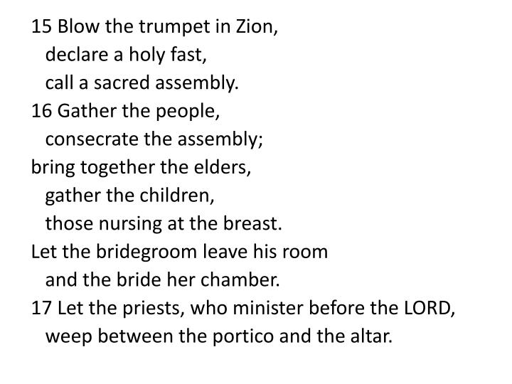 15 Blow the trumpet in Zion,