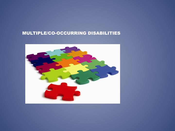 Multiple/co-occurring Disabilities