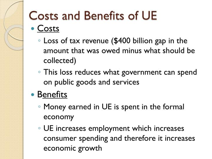 Costs and Benefits of UE
