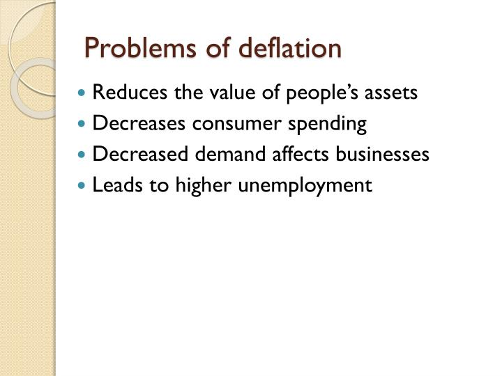 Problems of deflation