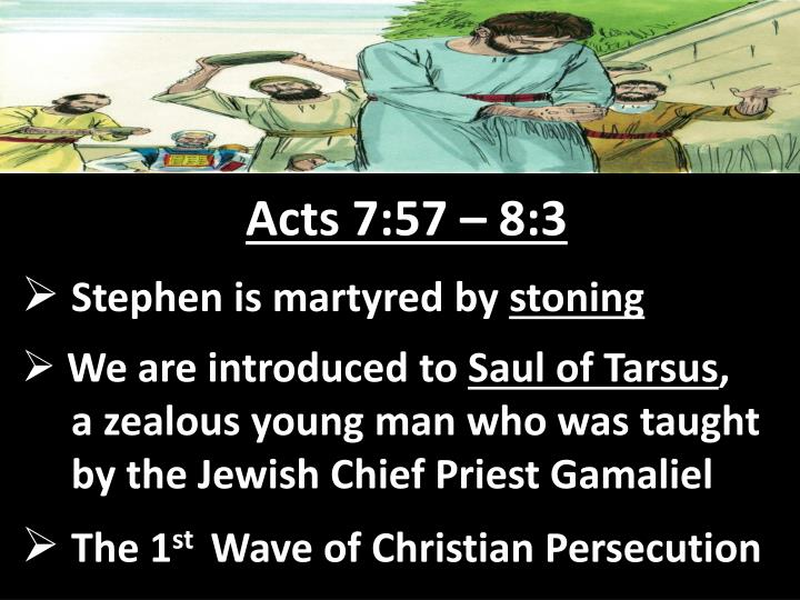Acts 7:57 – 8:3