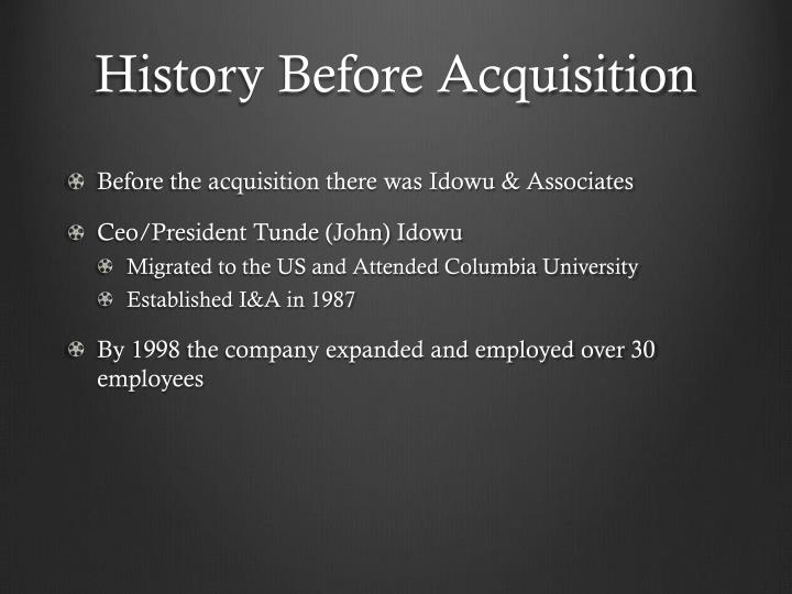 History Before Acquisition