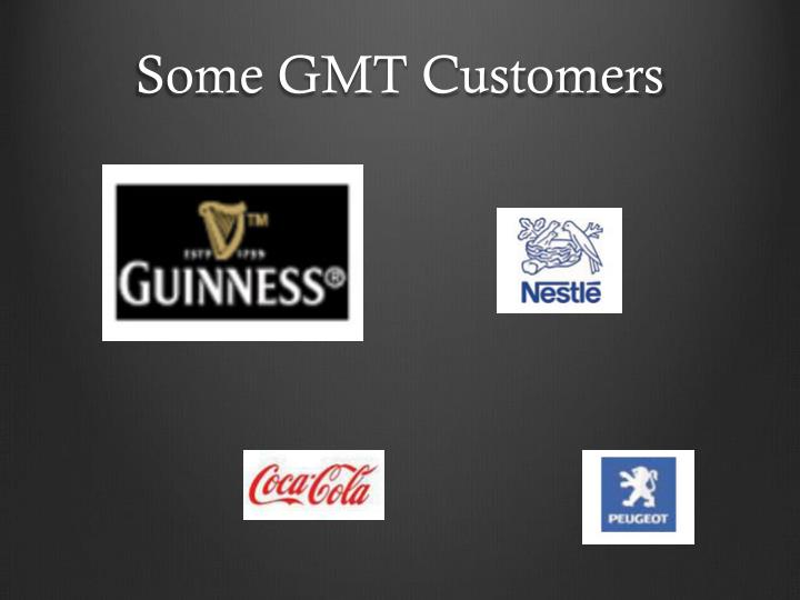Some GMT Customers