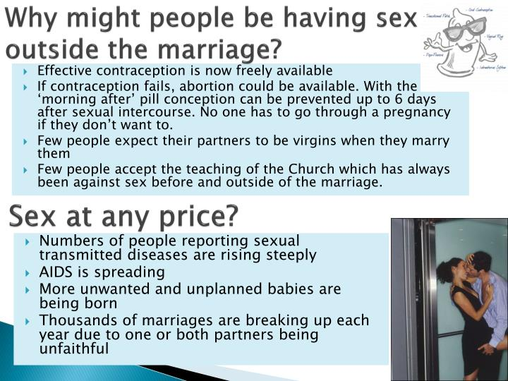 Why might people be having sex outside the marriage?