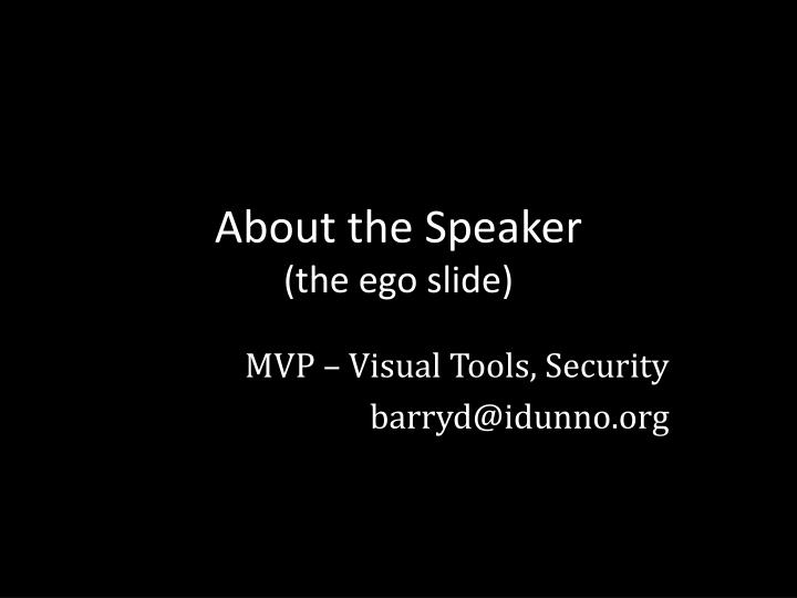 About the speaker the ego slide