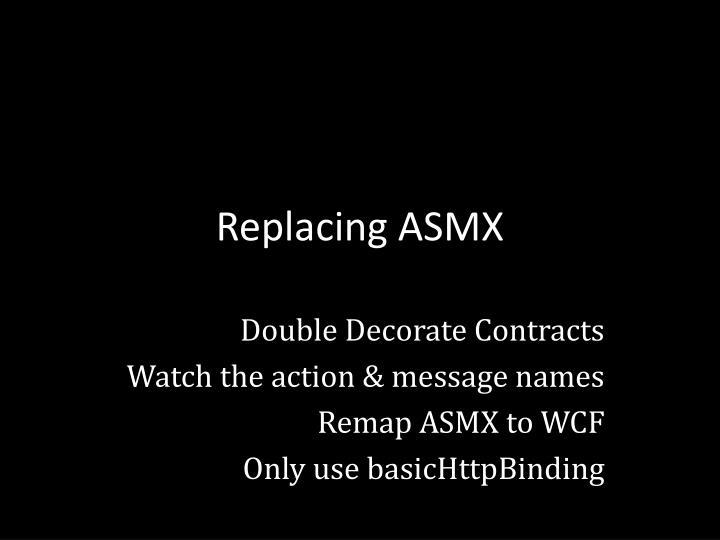Replacing ASMX