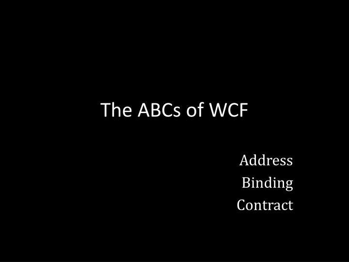 The ABCs of WCF