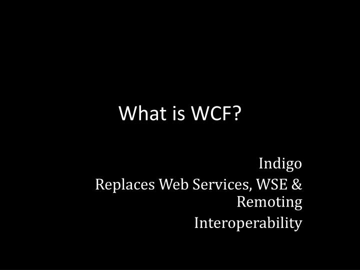 What is WCF?