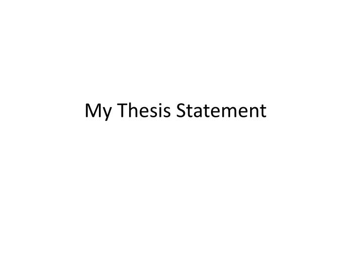 My thesis statement