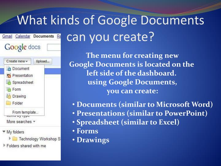 What kinds of Google Documents can you create?