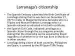 larranaga s citizenship