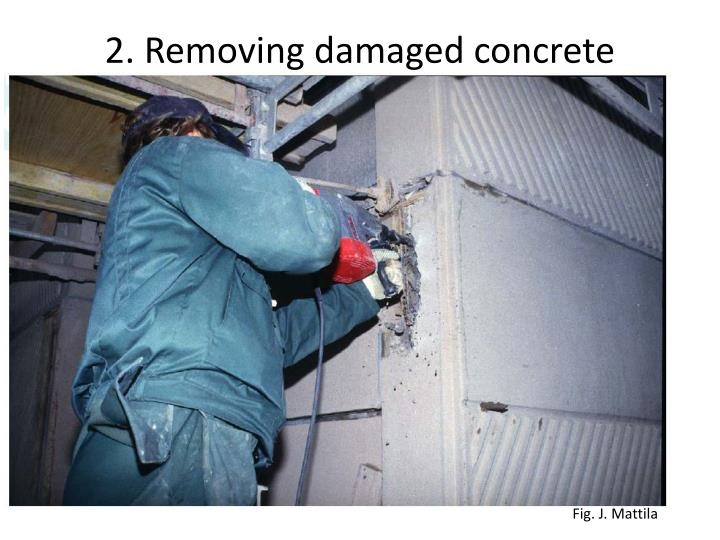 2. Removing damaged concrete