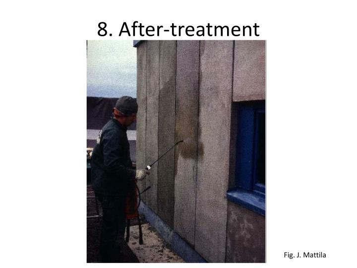 8. After-treatment