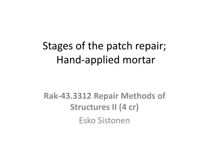 Stages of the patch repair hand applied mortar