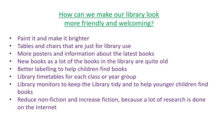 How can we make our library look more friendly and welcoming