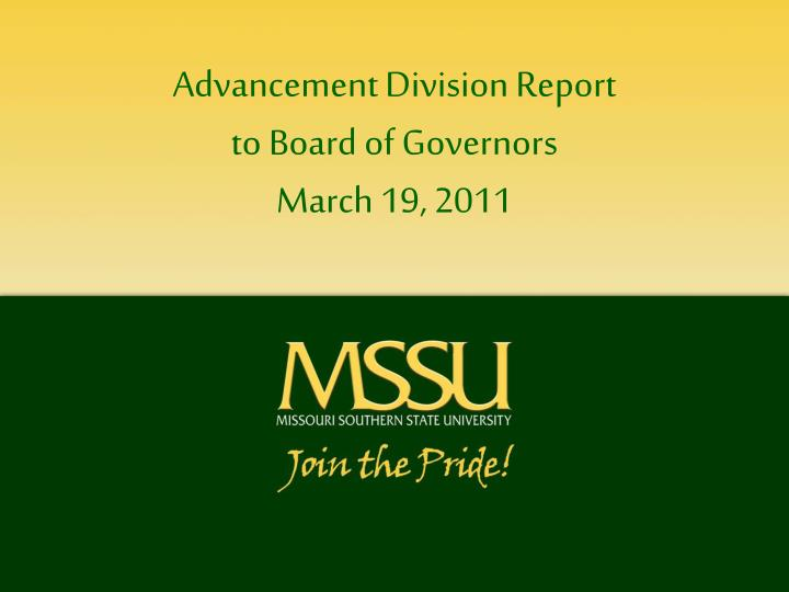 Advancement division report to board of governors march 19 2011