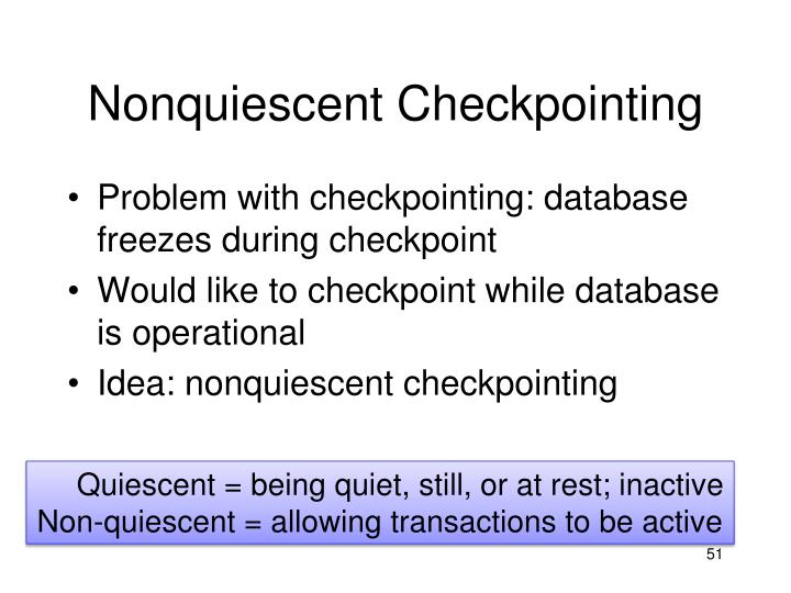 Nonquiescent Checkpointing