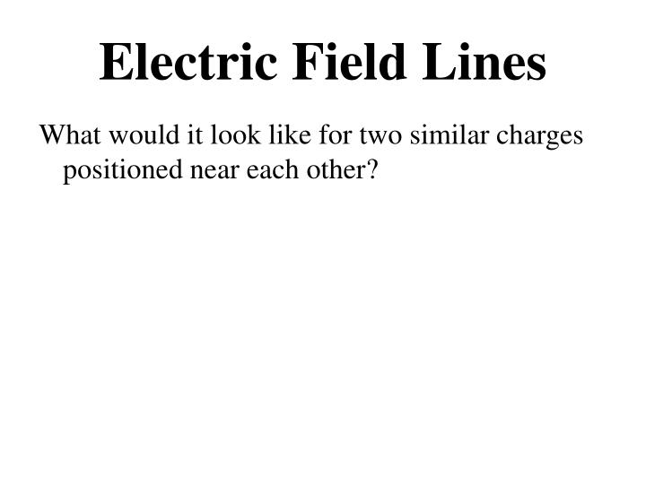 Electric Field Lines