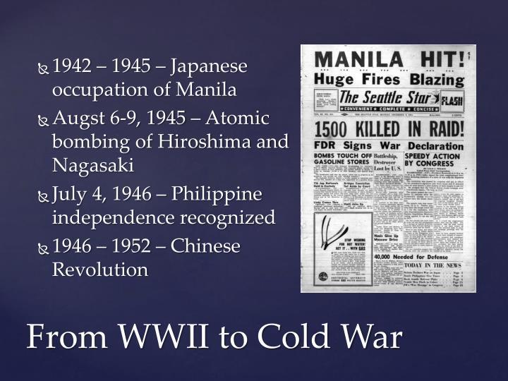 1942 – 1945 – Japanese occupation of Manila