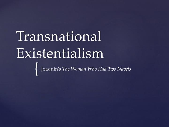 Transnational Existentialism