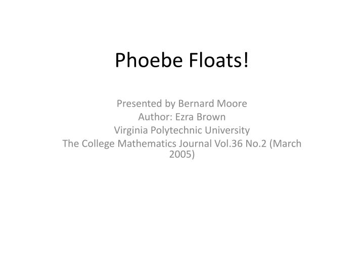 Phoebe Floats