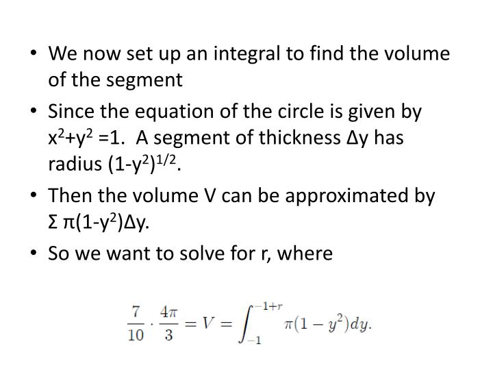 We now set up an integral to find the volume of the segment