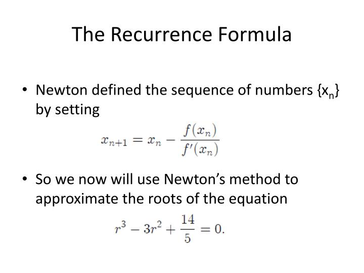 The Recurrence Formula