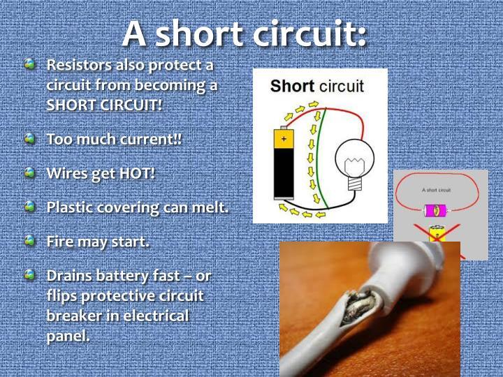 A short circuit: