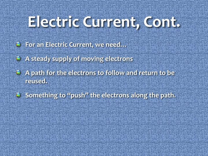 Electric Current, Cont.