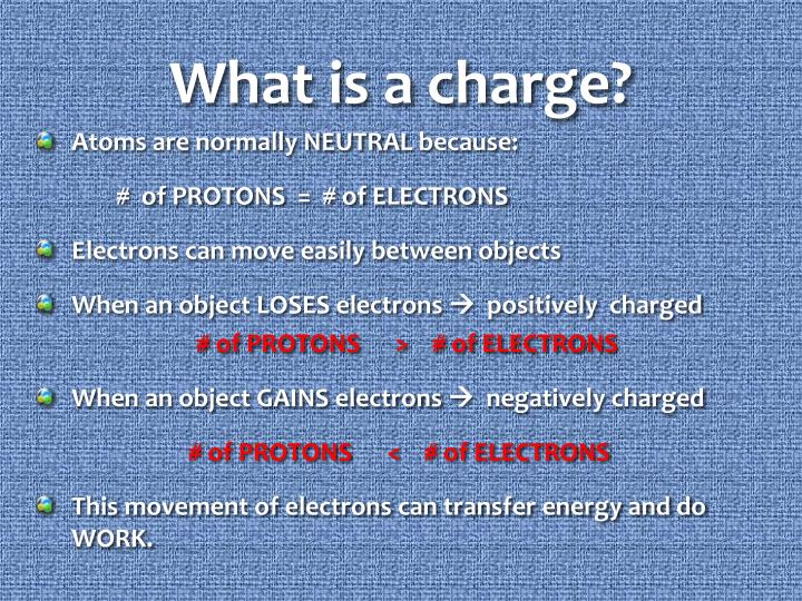 What is a charge?